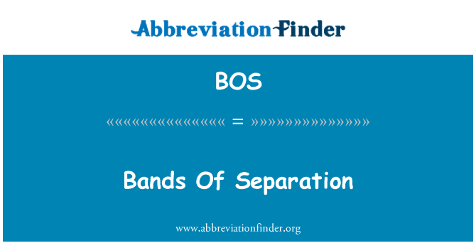 BOS: Bands Of Separation