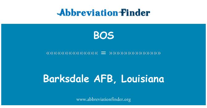 BOS: Barksdale AFB, Louisiana