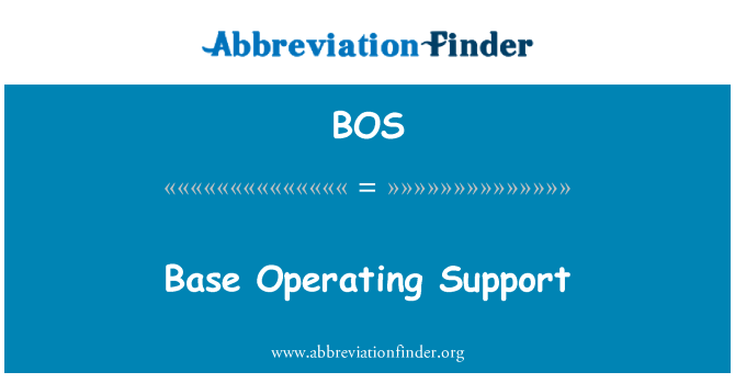 BOS: Base Operating Support