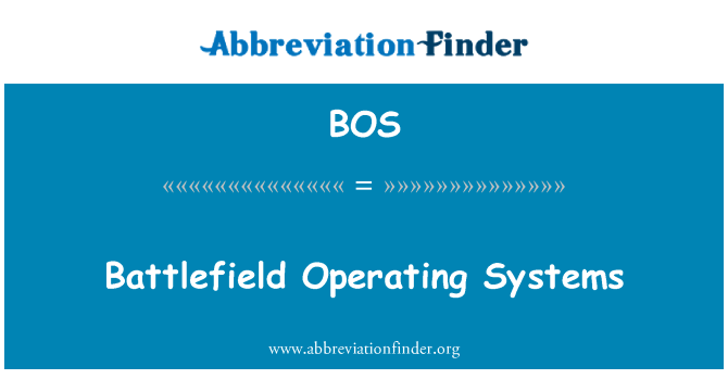 BOS: Battlefield Operating Systems