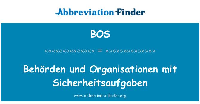 BOS: Behörden und Organisationen mit Sicherheitsaufgaben