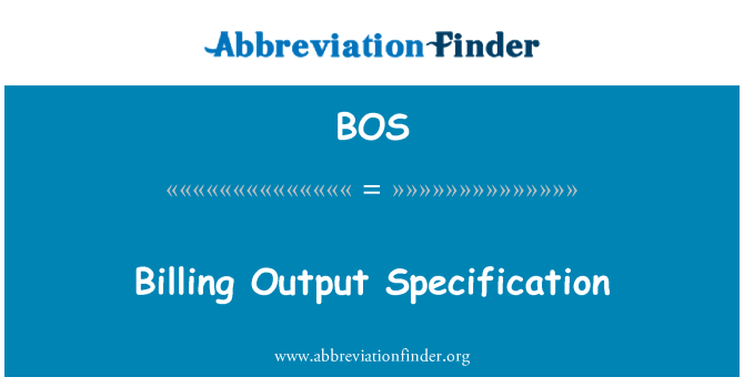 BOS: Billing Output Specification