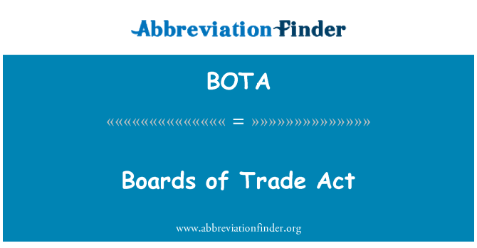 BOTA: Boards of Trade Act