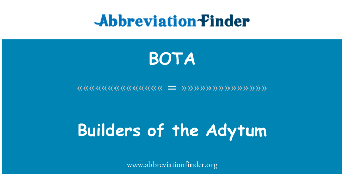 BOTA: Builders of the Adytum