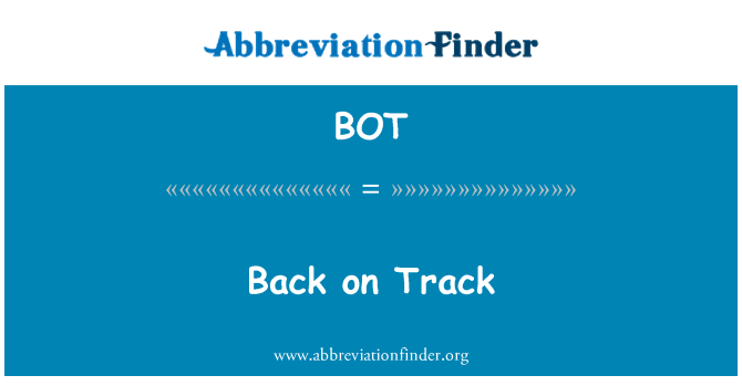 BOT: Back on Track
