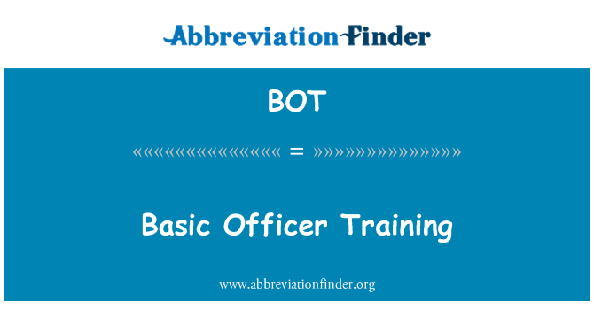 BOT: Basic Officer Training