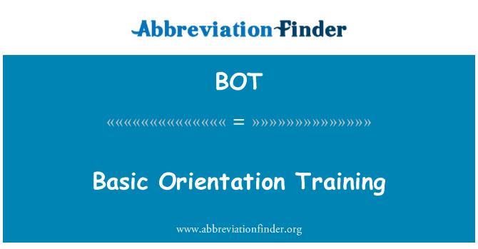 BOT: Basic Orientation Training