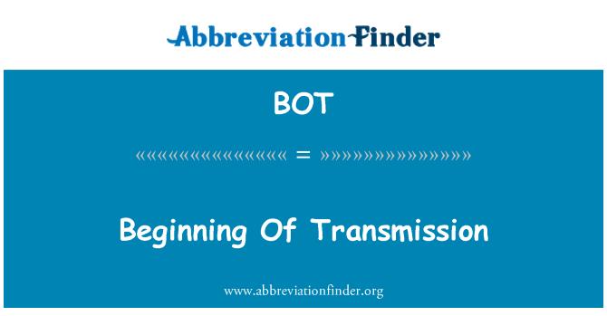 BOT: Beginning Of Transmission