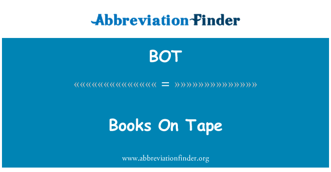 BOT: Books On Tape