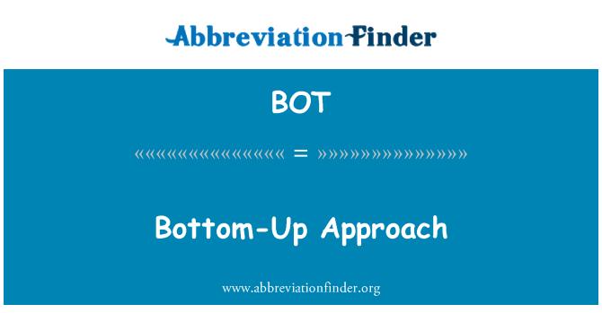 BOT: Bottom-Up Approach