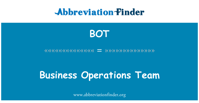 BOT: Business Operations Team