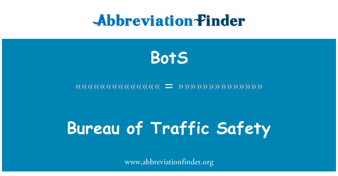 BotS: Bureau of Traffic Safety