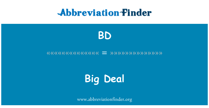BD: Big Deal