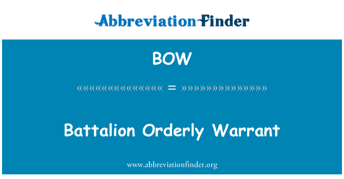 BOW: Battalion Orderly Warrant