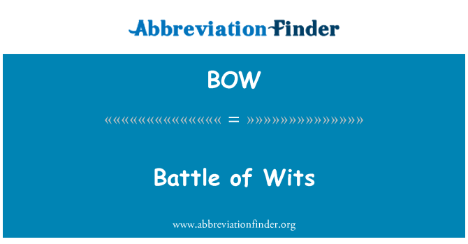 BOW: Battle of Wits