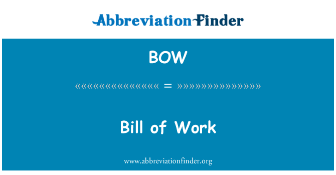 BOW: Bill of Work