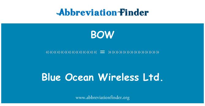 BOW: Blue Ocean Wireless Ltd.