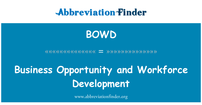 BOWD: Business Opportunity and Workforce Development
