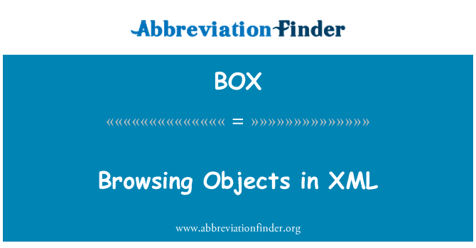 BOX: Browsing Objects in XML