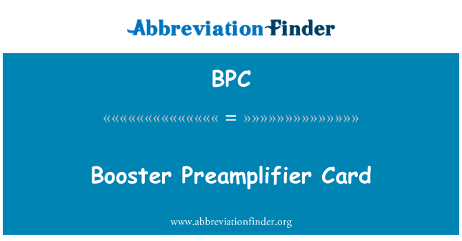 BPC: Booster Preamplifier Card