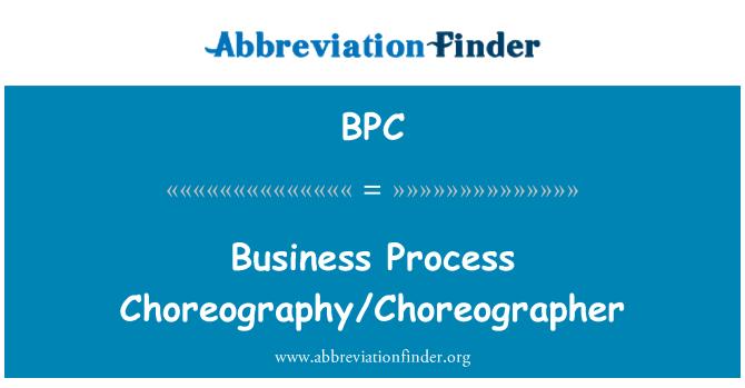 BPC: Business Process Choreography/Choreographer