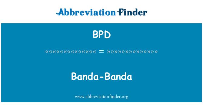 BPD: Banda Banda