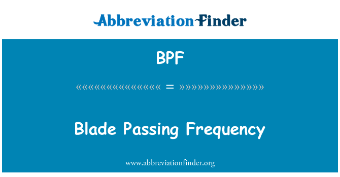 BPF: Blade Passing Frequency