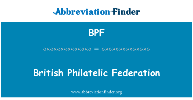 BPF: British Philatelic Federation