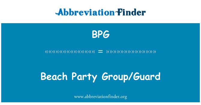 BPG: Beach Party Group/Guard