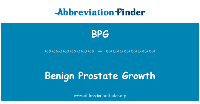 BPG: Benign Prostate Growth