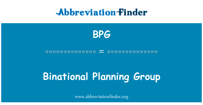 BPG: Binational Planning Group