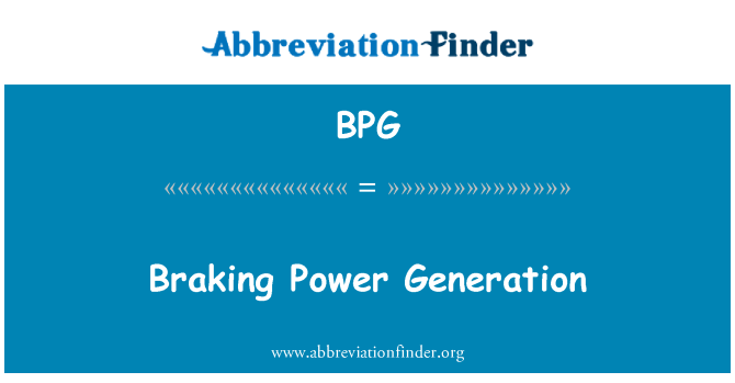 BPG: Braking Power Generation