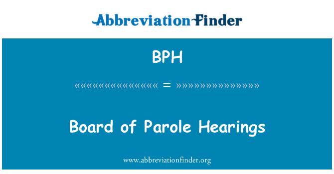 BPH: Board of Parole Hearings