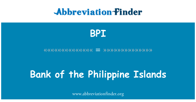 BPI: Bank of the Philippine Islands