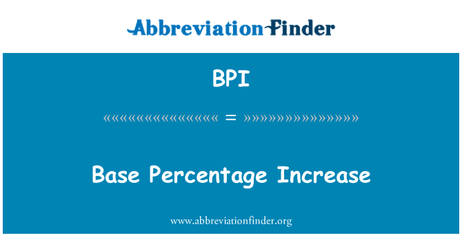BPI: Base Percentage Increase