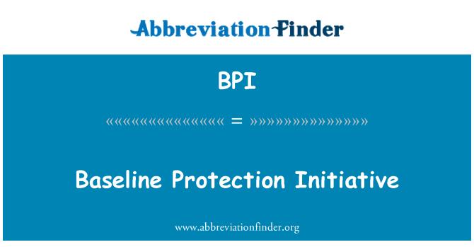 BPI: Baseline Protection Initiative