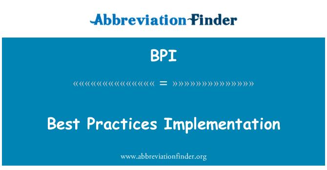 BPI: Best Practices Implementation