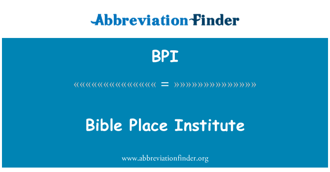 BPI: Bible Place Institute