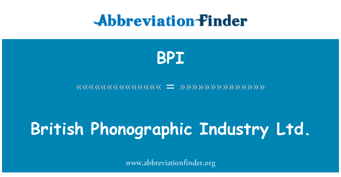 BPI: British Phonographic Industry Ltd.