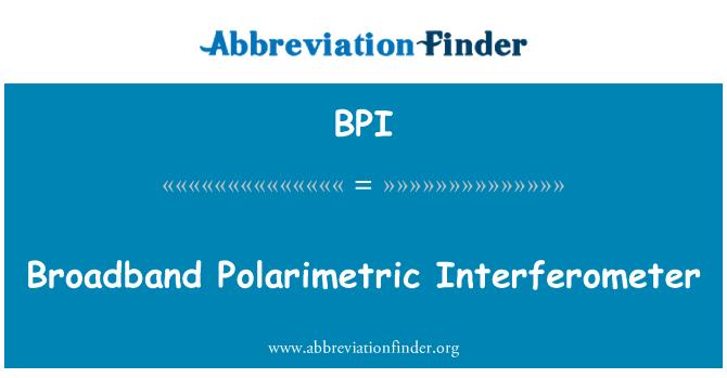 BPI: Broadband Polarimetric Interferometer