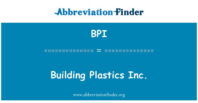BPI: Building Plastics Inc.