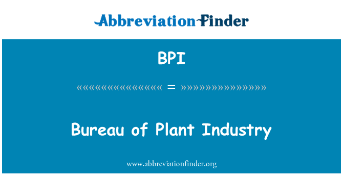 BPI: Bureau of Plant Industry