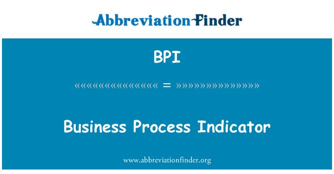 BPI: Business Process Indicator