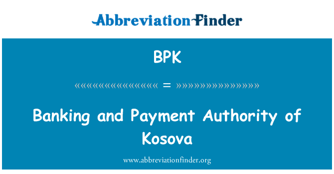 BPK: Banking and Payment Authority of Kosova
