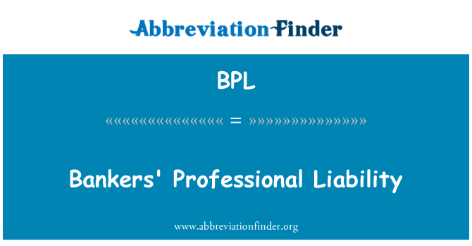 BPL: Bankers' Professional Liability