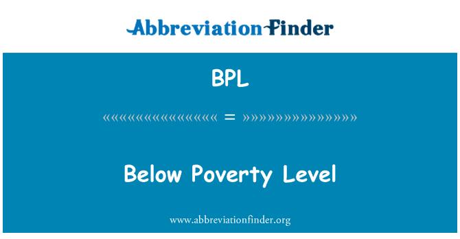 BPL: Below Poverty Level