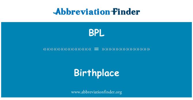BPL: Birthplace