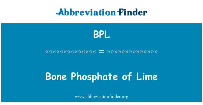 BPL: Bone Phosphate of Lime