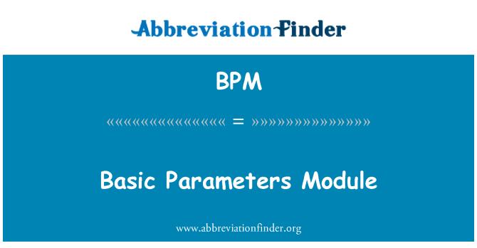 BPM: Basic Parameters Module