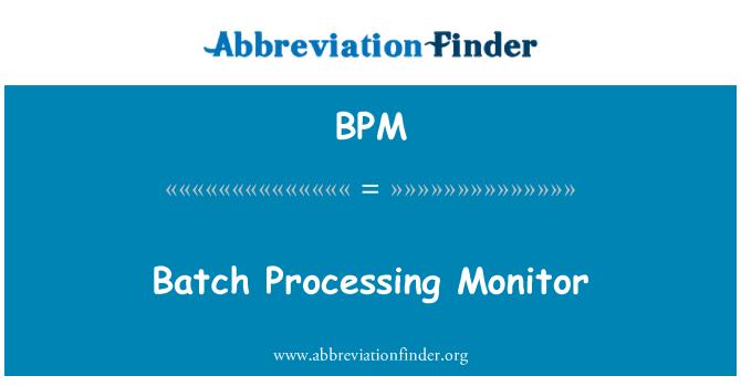 BPM: Batch Processing Monitor
